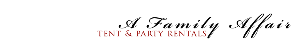 Family Affair Tent & Party Rentals